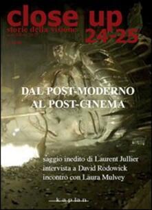 Close up vol. 24-25: Dal post-moderno al post-cinema..pdf