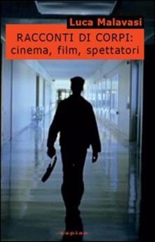 Racconti di corpi: cinema, film, spettatori.pdf