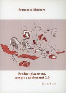Product placement, teenpic e adolescenti 2.0 - Francesca Masoero - copertina