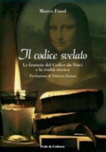 Il Codice svelato. Le fantasie del Codice da Vinci e la realtà storica