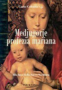 Medjugorje profezia mariana. Alla luce della Sacra Scrittura