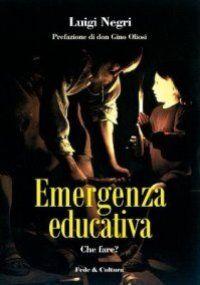 Emergenza educativa. Che fare?