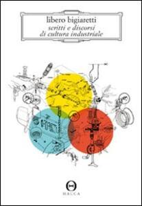 Scritti e discorsi di cultura industriale