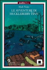 Le avventure di Huckleberry Finn letto da Pierfrancesco Poggi. Con CD Audio