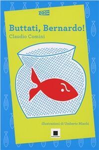 Buttati, Bernardo!