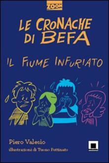 Le cronache di Befa. Il fiume infuriato - Piero Valesio - copertina