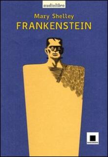 Daddyswing.es Frankenstein letto da Giulio Scarpati. Audiolibro. CD Audio Image