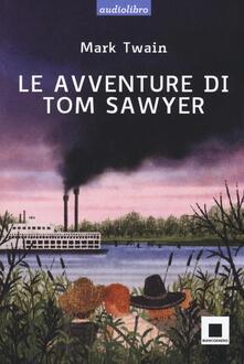 Osteriacasadimare.it Le avventure di Tom Sawyer. Ediz. a caratteri grandi. Con Audiolibro. Con CD Audio Image