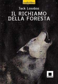 Rallydeicolliscaligeri.it Il richiamo della foresta. Ediz. a caratteri grandi. Con CD Audio Image