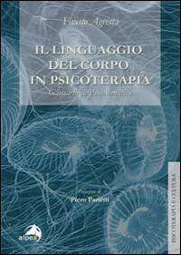 Il linguaggio del corpo in psicoterapia. Glossario di psicosomatica