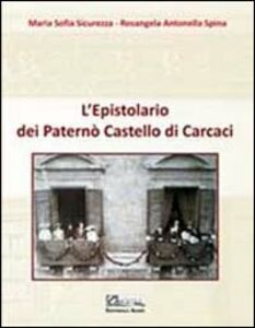 L' epistolario dei Paternò castello di Carcaci. Cultura moda e società cosmopolita del Novecento