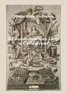 L' educandato San Luigi a Caltagirone