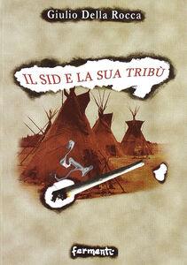 Il sid e la sua tribù