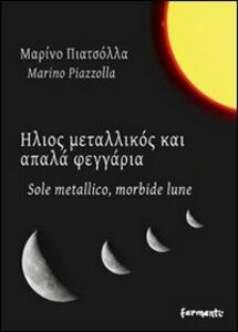 Sole metallico, morbide lune