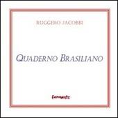 Quaderno brasiliano (e poesie scelte)