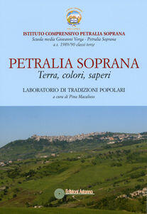 Petralia Soprana. Terra, colori, saperi