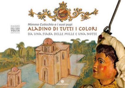 Aladino di tutti i colori. Da una fiaba delle mille e una notte. Con DVD