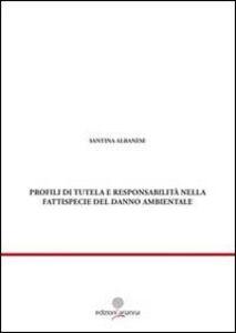 Profili di tutela e responsabilità nella fattispecie del danno ambientale