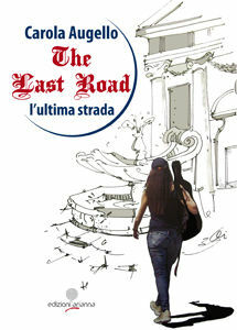 The last road (L'ultima strada). Ediz. italiana