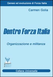 Dentro Forza Italia. Organizzazione e militanza