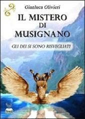 Il mistero di Musignano. Gli dei si sono risvegliati