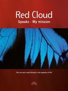 Red Cloud speaks. My mission
