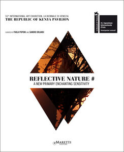 Reflective nature. 55th International art exhibition, la Biennale di Venezia. The Republic of Kenya Pavillion. Ediz. italiana e inglese