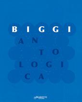 Biggi. Antologica. Ediz. italiana e inglese