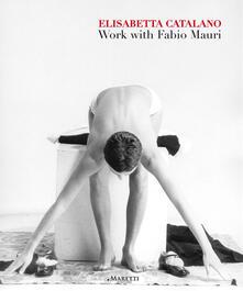 Secchiarapita.it Elisabetta Catalano. Work with Fabio Mauri. Ediz. illustrata Image