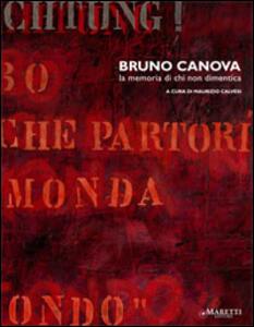 Bruno Canova. La memoria di chi non dimentica