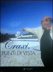 Craxi. Punti di vista. Catalogo della mostra (Venezia, 5 giugno 2009)