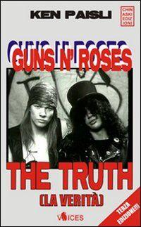 Guns n' Roses. The truth (la verità)