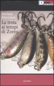 La trota ai tempi di Zorro - Michele Marziani - copertina