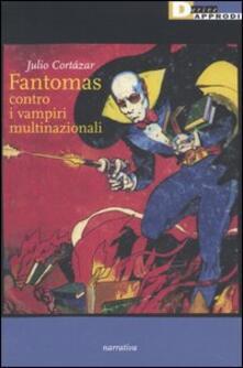 Fantomas contro i vampiri multinazionali - Julio Cortázar - copertina