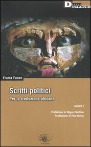 Scritti politici. Per la rivoluzione africana. Vol. 1