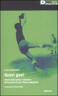 Ascotcamogli.it Quasi goal. Storie dal calcio «minore». Dalla serie C alla terza categoria Image