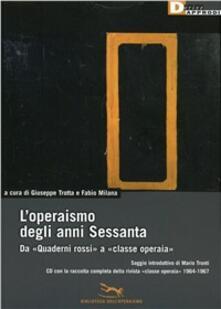 Voluntariadobaleares2014.es L' operaismo degli anni Sessanta. Da «Quaderni rossi» a «classe operaia». Con CD-ROM Image