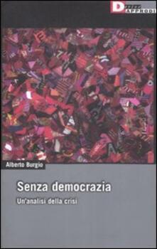 Senza democrazia. Per unanalisi della crisi.pdf