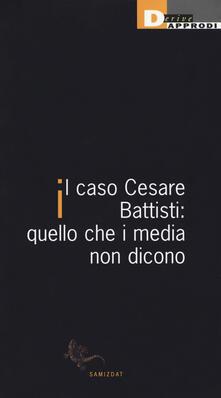 Il caso Cesare Battisti: quello che i media non dicono - copertina