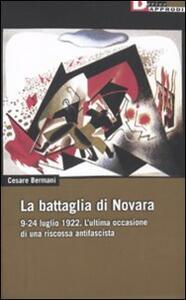 La battaglia di Novara. 9-24 luglio 1922. L'ultima occasione di una riscossa antifascista