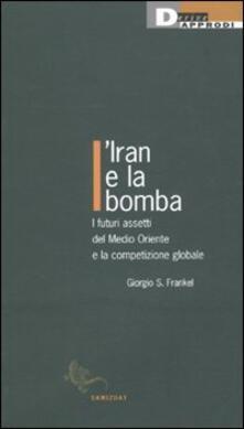 Vitalitart.it L' Iran e la bomba. I futuri assetti del Medio Oriente e la competizione globale Image