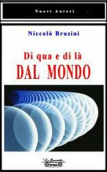Di qua e di là dal mondo - Niccolò Brusini - copertina