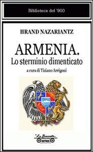 Armenia. Lo sterminio dimenticato