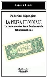 La pietra filosofale. La carta moneta. Arma fondamentale dell'imperialismo