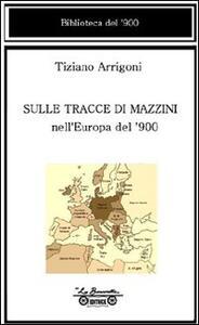Sulle tracce di Mazzini nell'Europa del '900
