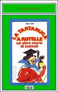 La tartaruga a rotelle ed altre storie di animali