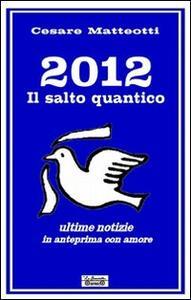 2012, il salto quantico. Ultime notizie in anteprima con amore