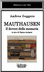 Mauthausen. Il dovere della memoria