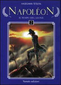 Napoléon. Il tempo del leone. Vol. 2