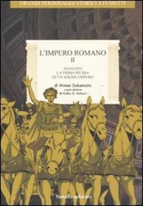 L' impero romano. Vol. 2: Augusto, la prima pietra di un solido impero.